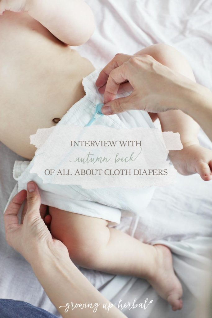 Interview with Autumn Beck of All About Cloth Diapers | Growing Up Herbal | New to cloth diapering? Have questions? Autumn Beck of the popular blog, All About Cloth Diapers, is here to answer common cloth diapering questions!