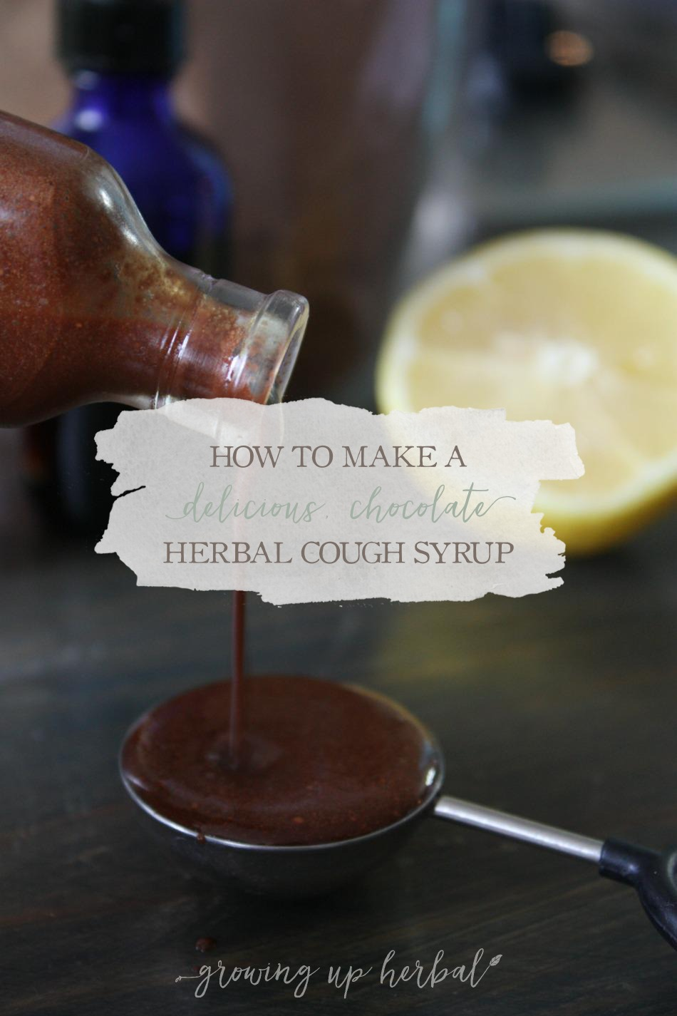 How To Make A Delicious, Chocolate Herbal Cough Syrup | Growing Up Herbal | If your kid is coughing, this chocolate herbal cough syrup is just what Dr. Mom ordered! Plus, your kids will love it!