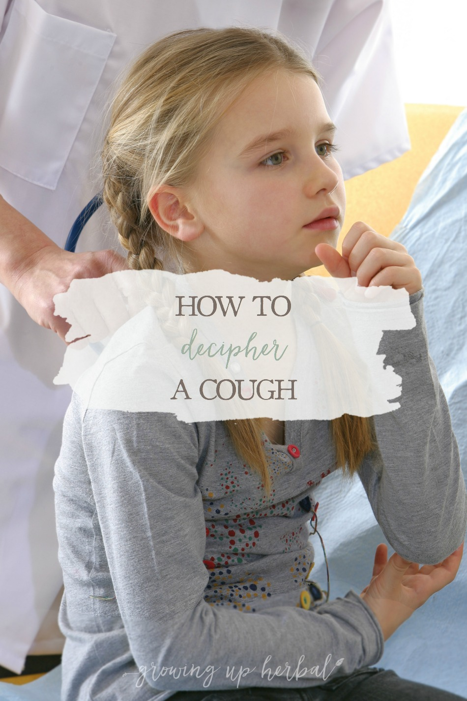 How To Decipher A Cough | Growing Up Herbal | Learn how to decipher your child's next cough so you have a better idea on what to do to help their body heal itself.