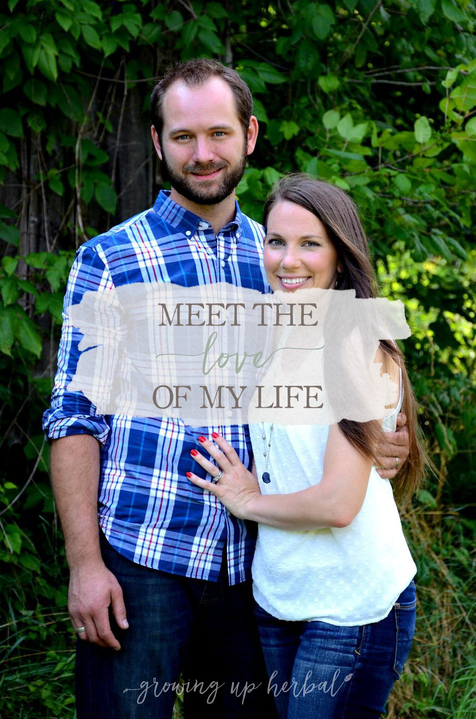 Meet The Love Of My Life | Growing Up Herbal | Today I'm telling how my husband and I met, dated, married, and started our lives together. Come by and meet my man!