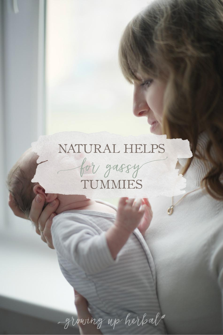 Natural Helps For Gassy Tummies | Growing Up Herbal | Learn how to help your baby's gassy tummy naturally.