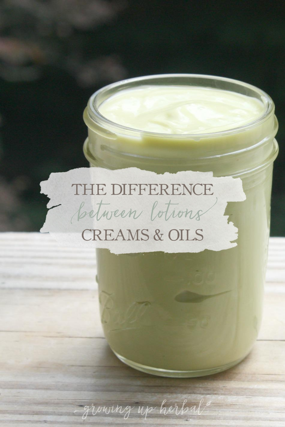 The Difference Between Lotions, Creams & Oils | Growing Up Herbal | Are you wondering what the difference between lotions, creams, and oils is, and when you should use which? Today I'm sharing all about this very thing.
