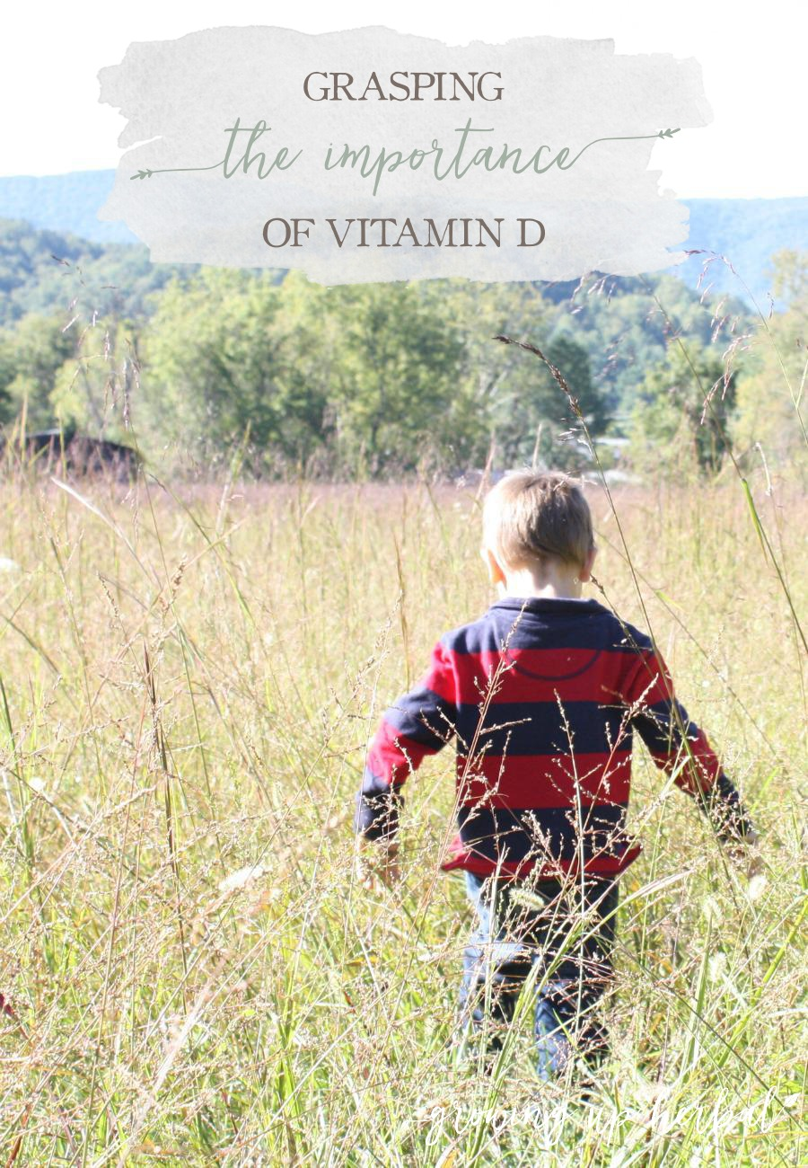 Grasping The Importance Of Vitamin D | Growing Up Herbal | Learn all about vitamin d, why you need it, how to get it, and why it's good for your health!