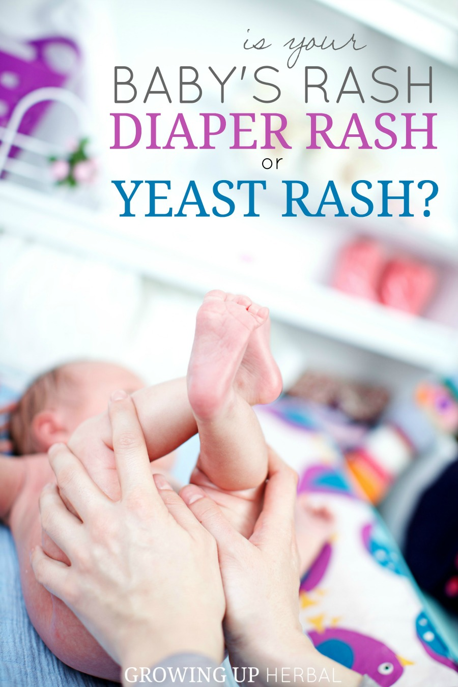 Is Your Baby's Rash Diaper Rash Or Yeast Rash? | Growing Up Herbal | Learn how to tell if your baby's rash is a diaper rash or a yeast rash... plus, how to take care of each one naturally.