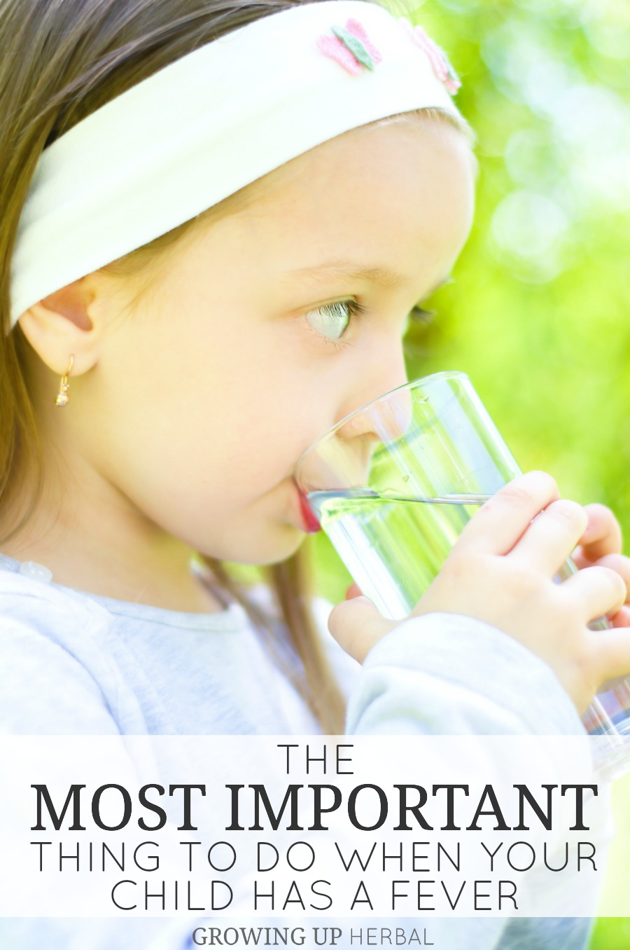 The Most Important Thing To Do When Your Child Has A Fever | Growing Up Herbal | When your kid has a fever it's hard to know what the best thing to do for them is, but there is one thing that should be your priority!
