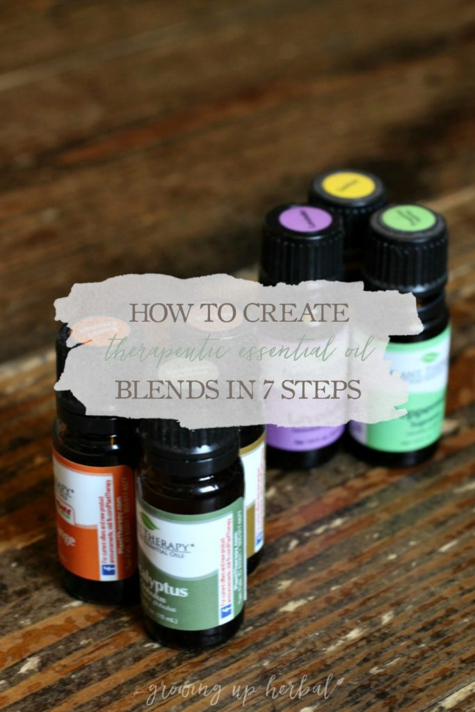 How To Create Therapeutic Essential Oil Blends in 7 Steps | Growing Up Herbal | Learn how to create your own therapeutic essential oil blends in 7 steps!