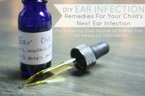 How To Make An Herbal Ear Infection Oil - GrowingUpHerbal.com