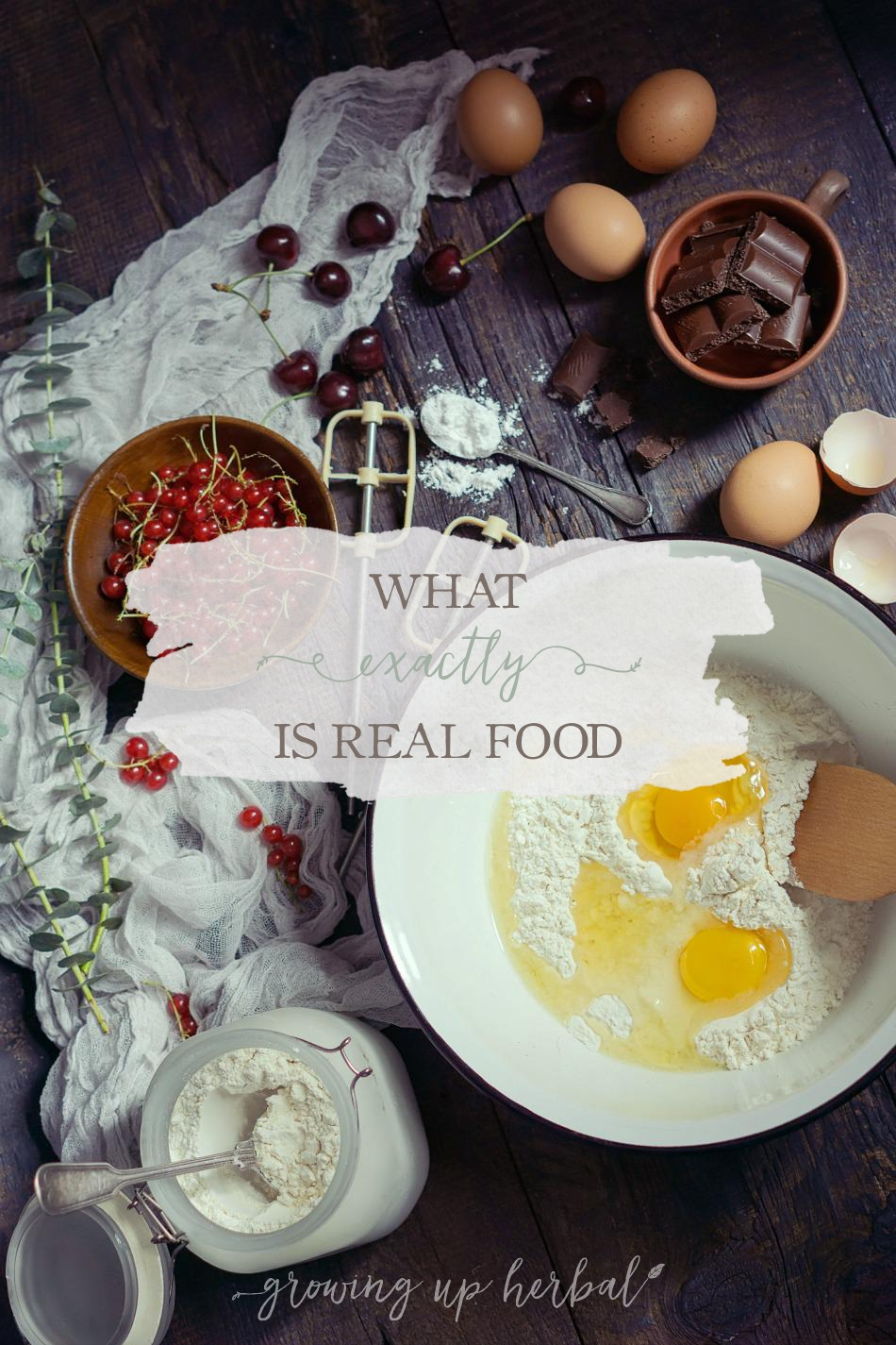 What Exactly Is Real Food | Growing Up Herbal | When you're new to a real food lifestyle, you may wonder what real food actually consists of. Learn how simple it can be right here!