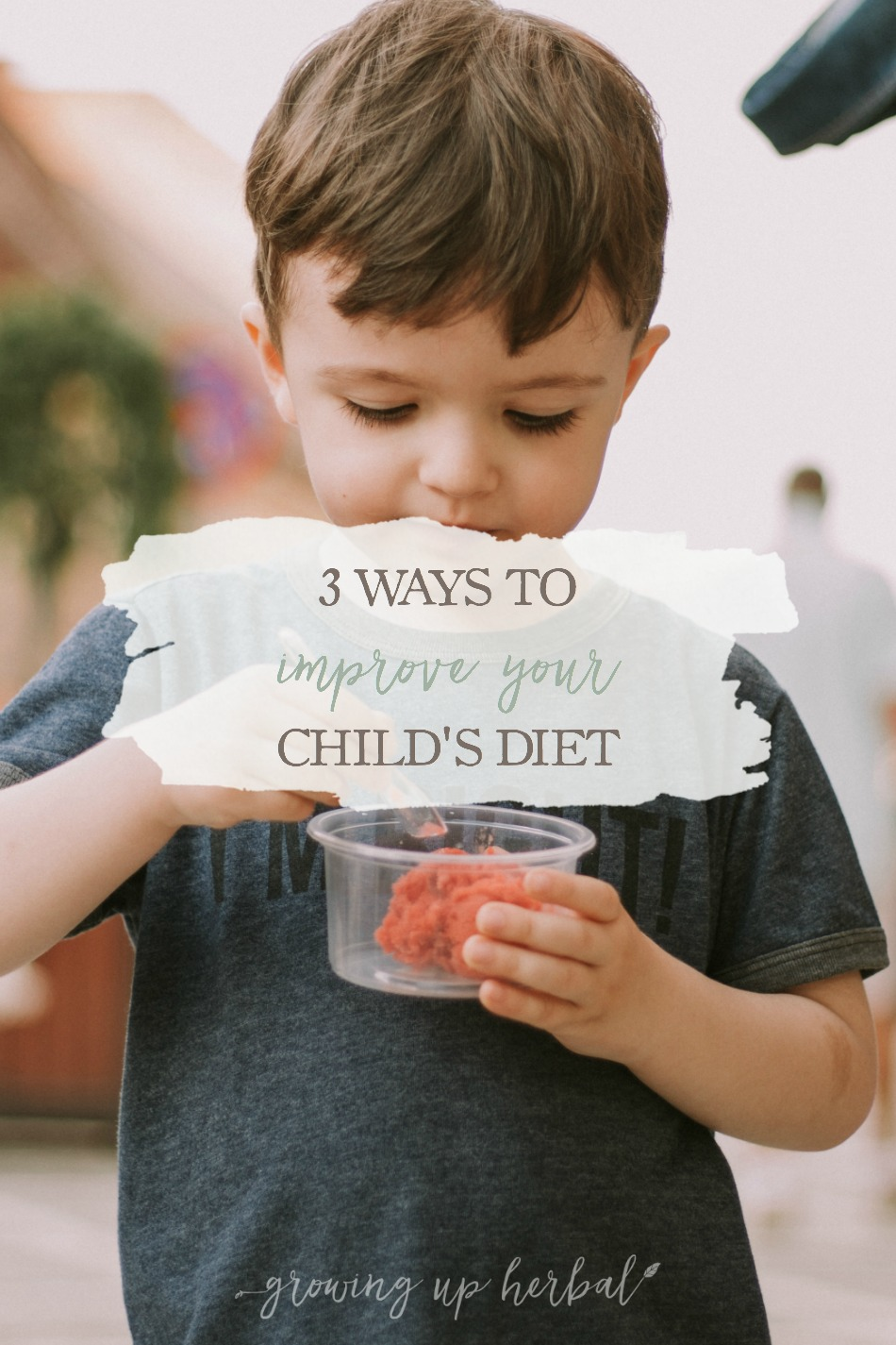 Nutrition For Kids: 3 Ways To Improve Your Child's Diet | Growing Up Herbal | Here are 3 steps to improve your child's diet.