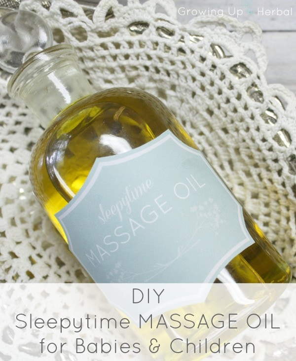 DIY: Sleepytime Massage Oil For Babies and Children   GrowingUpHerbal.com   Make an herbal night time massage oil to sooth your little one off to sleep.