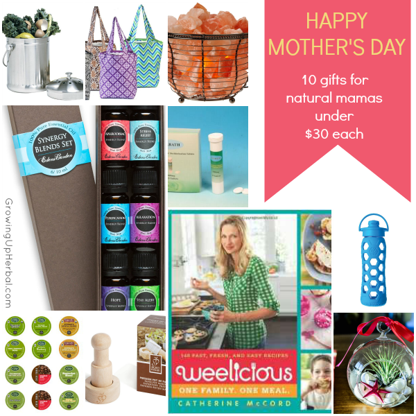 Happy Mother's Day: 10 Gifts For Natural Mamas Under $30 Each | GrowingUpHerbal.com | Mother's Day gifts for the Natural Mama!