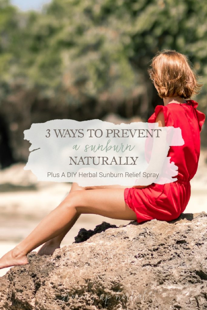 3 Ways To Prevent A Sunburn Naturally + A DIY Herbal Sunburn Relief Spray | Growing Up Herbal | Learn how to prevent sunburns naturally, and get a DIY herbal remedy for those times when sunburns sneak up on you!