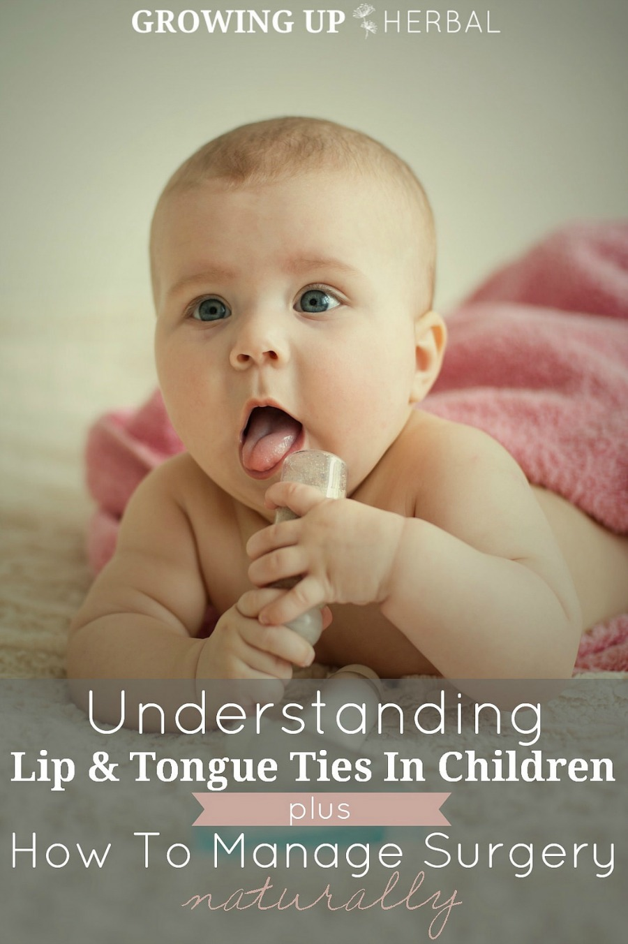 Understanding Lip & Tongue Ties In Children + How To Manage Surgery Naturally | GrowingUpHerbal.com | Info on lip and tongue ties in children + natural remedies to help after surgery.