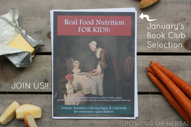 January Book Club Selection: Real Food Nutrition For Kids | GrowingUpHerbal.com | Do you struggle with getting your kids on board when it comes to healthy eating? If so, then this book may be the answer to your problem!