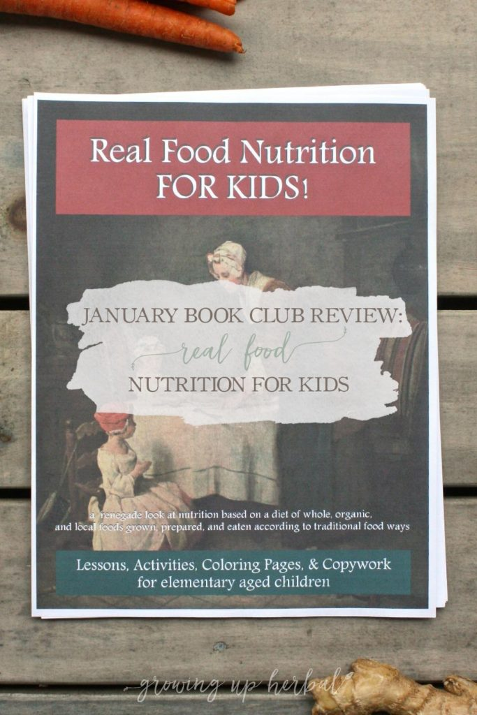 January Book Club Review: Real Food Nutrition For Kids | Growing Up Herbal | If you want to help you kids understand real food and why they should eat it (and like it at the same time), this book may be just the thing you're looking for.