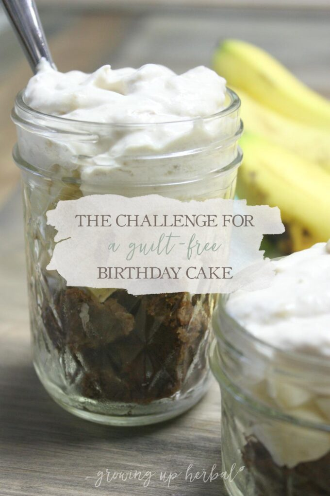 The Challenge For A Guilt-Free Birthday Cake | Growing Up Herbal | Get the recipe for my Chocolate Banana Cake with Banana Whipped Cream (a gluten-free, sugar-free birthday cake) that tastes great!