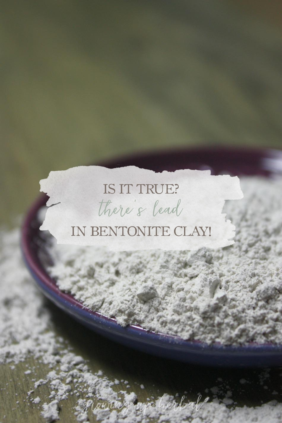 Is It True? There's Lead In Bentonite Clay! | Growing Up Herbal | Concerned about using products that contain bentonite clay because it contains lead? Here's why I'm fine with it.