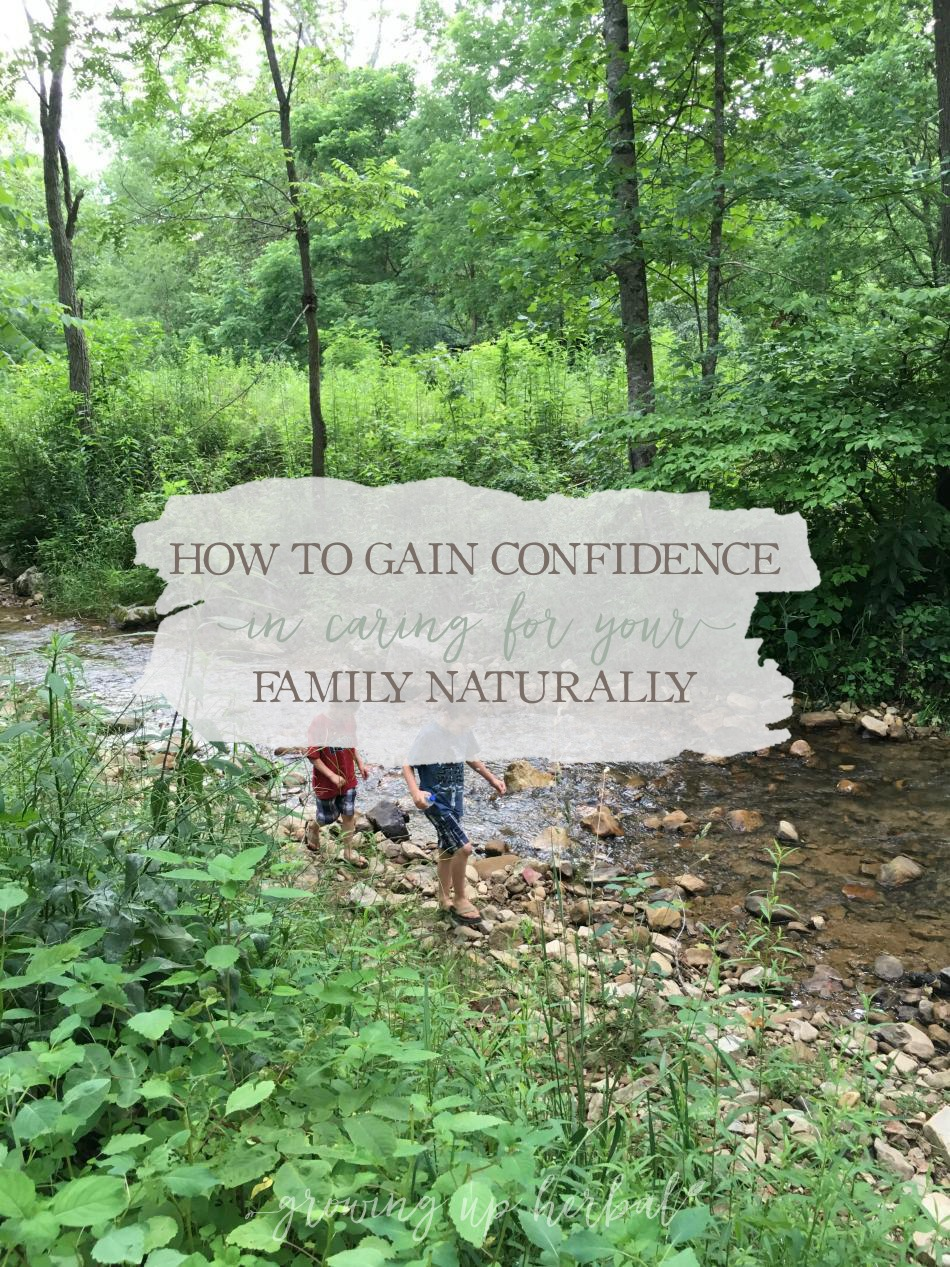 How To Gain Confidence In Caring For Your Family Naturally | Growing Up Herbal | Today we're sharing how you can gain confidence in caring for your family naturally because when it comes to natural living and raising kids, there's plenty of doubt to go around!
