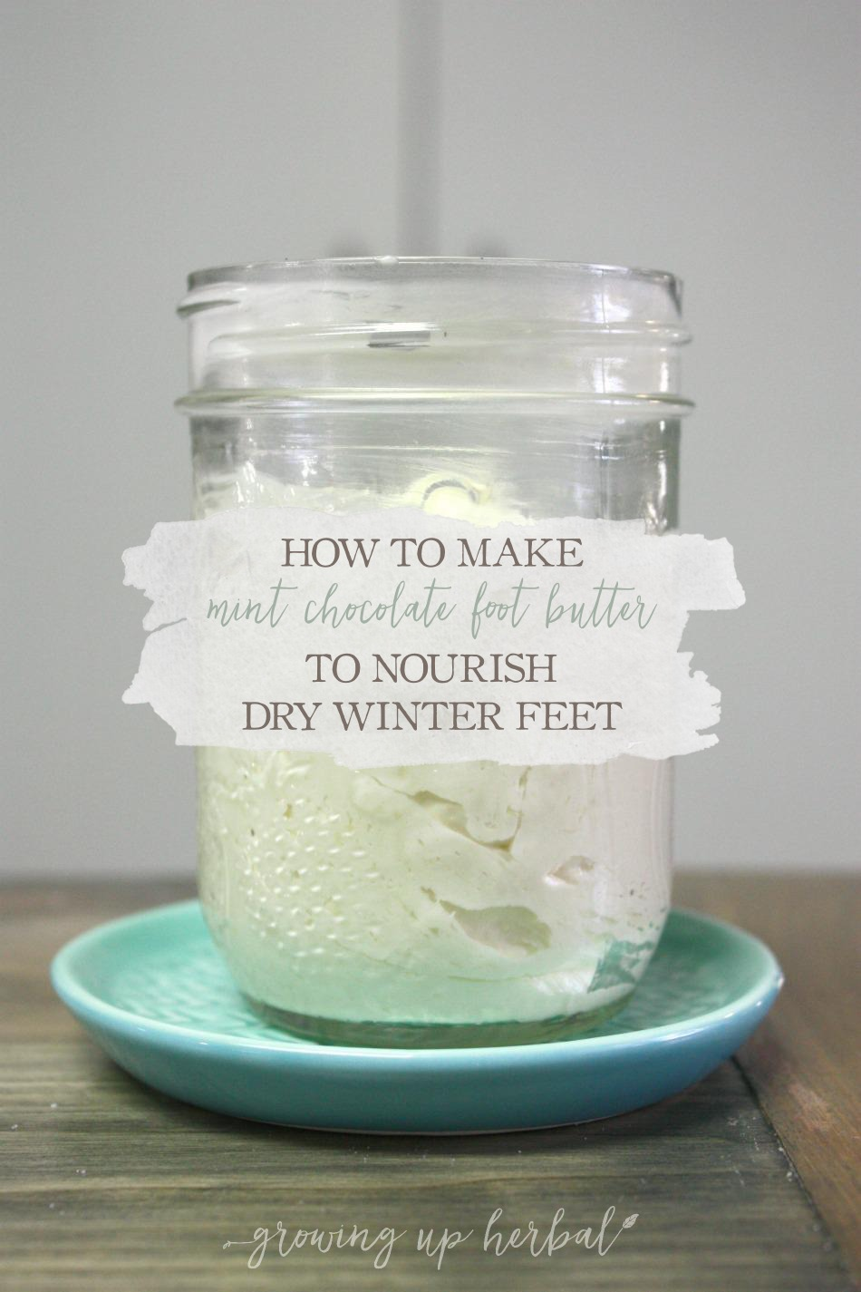 How To Make A Mint Chocolate Foot Butter To Nourish Dry Winter Feet | Growing Up Herbal | Fall in love with this mint chocolate foot butter. Your feet sure will!