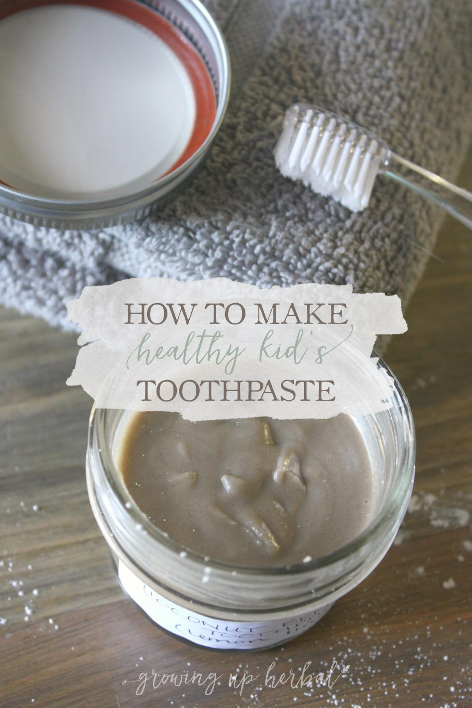 How To Make Healthy Kids Toothpaste | Growing Up Herbal | Learn how to make your own toothpaste at home to clean your child's teeth naturally!