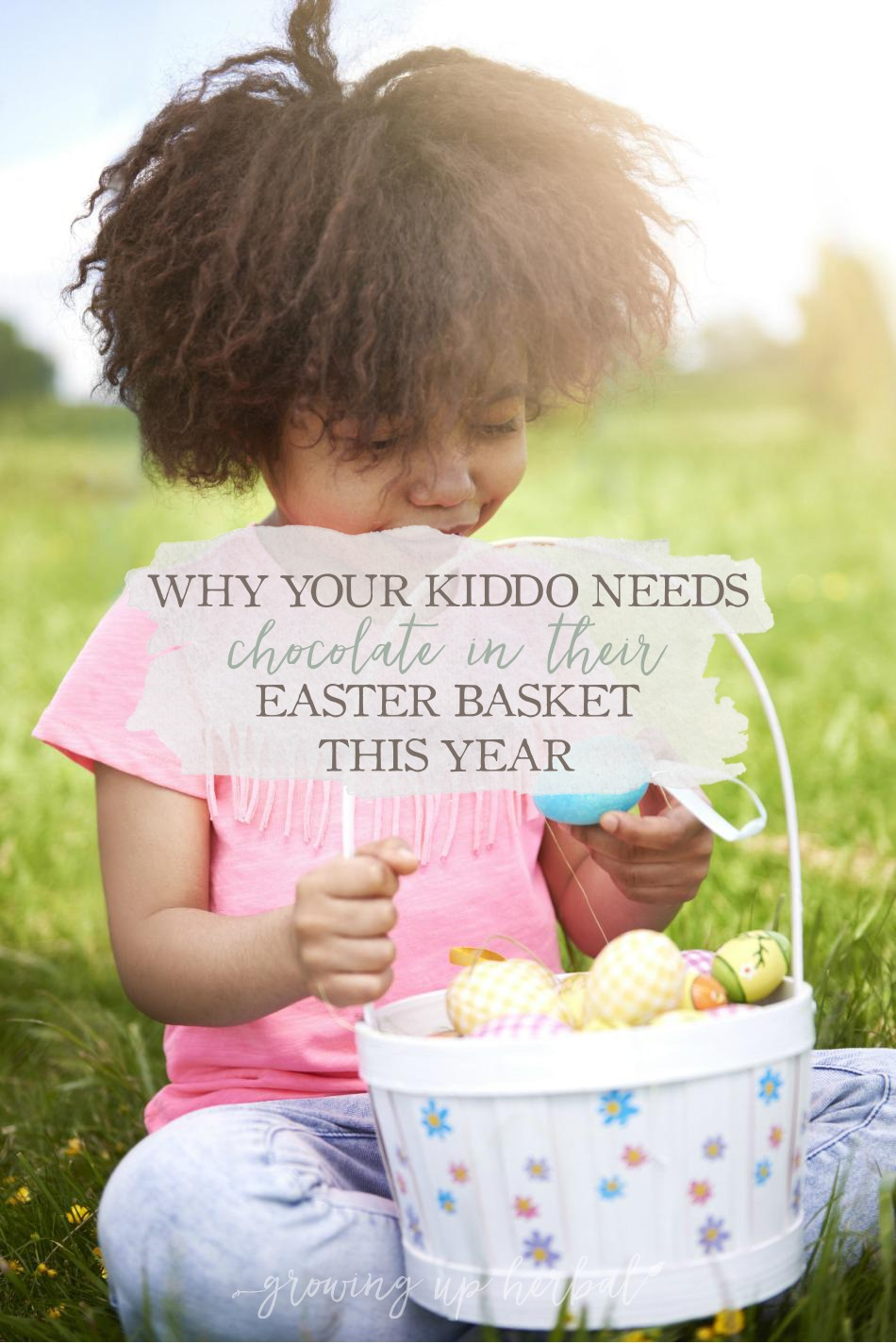 Why Your Kiddo Needs Chocolate In Their Easter Basket This Year | Growing Up Herbal | Planning your little's Easter basket? Don't forget the chocolate!