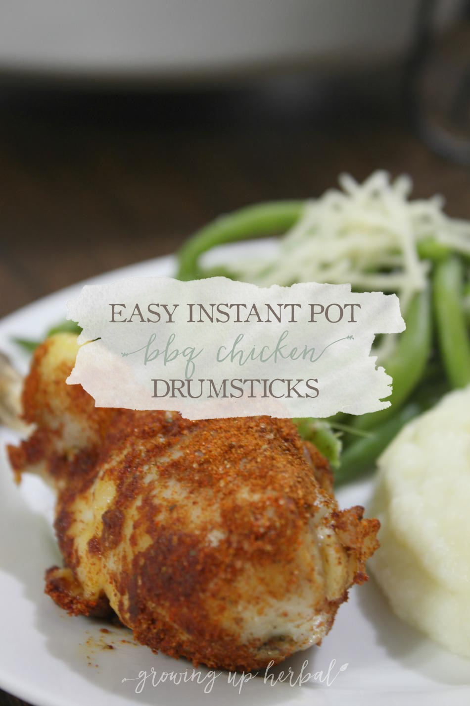 Easy Instant Pot BBQ Chicken Drumsticks | Growing Up Herbal | Enjoy this quick and healthy Instant Pot recipe that the whole family is sure to love... even picky kids!