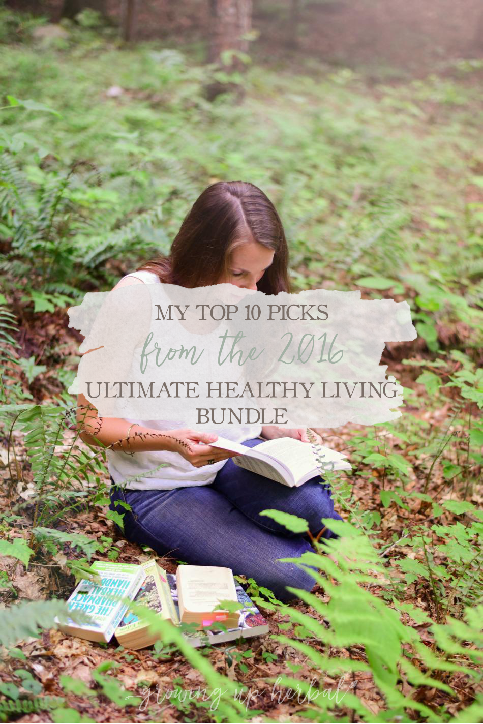 My Top 10 Picks From The 2016 Ultimate Healthy Living Bundle | Growing Up Herbal | Check out how I'm using the 2016 Ultimate Healthy Living Bundle + bonuses!