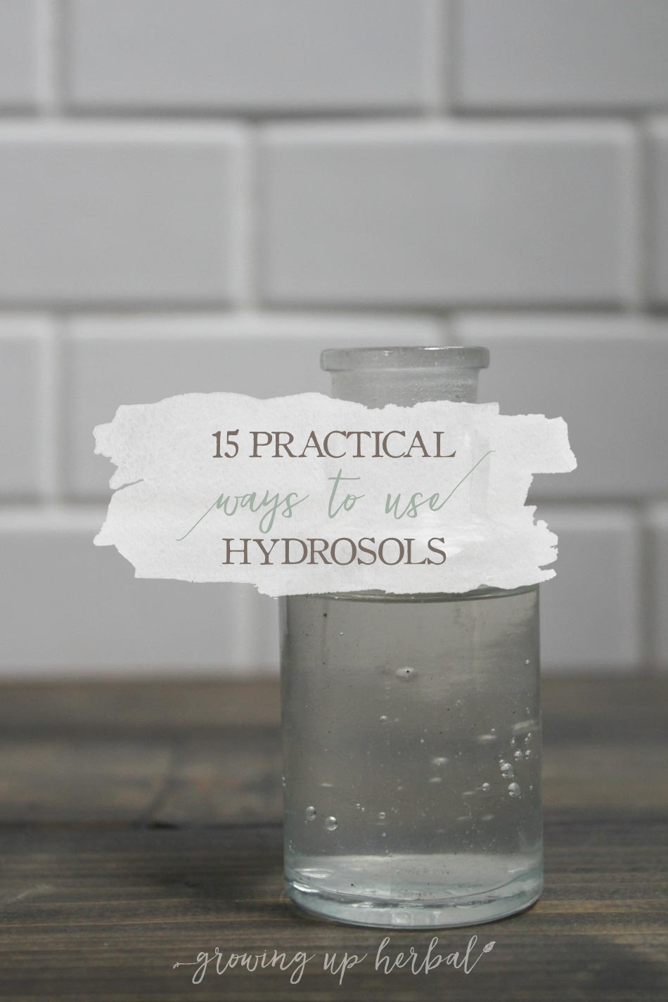 15 Practical Ways To Use Hydrosols | Growing Up Herbal | Learn 15 practical uses for hydrosols for your skin, your health, your home, your food, and more!