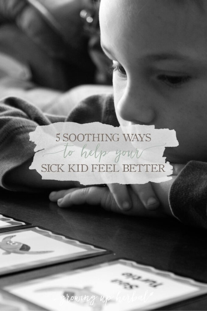 5 Soothing Ways To Help Your Sick Kid Feel Better   Growing Up Herbal   Being sick is tough on kids and parents. Here are some natural remedies and soothing methods to help your kids feel better faster.