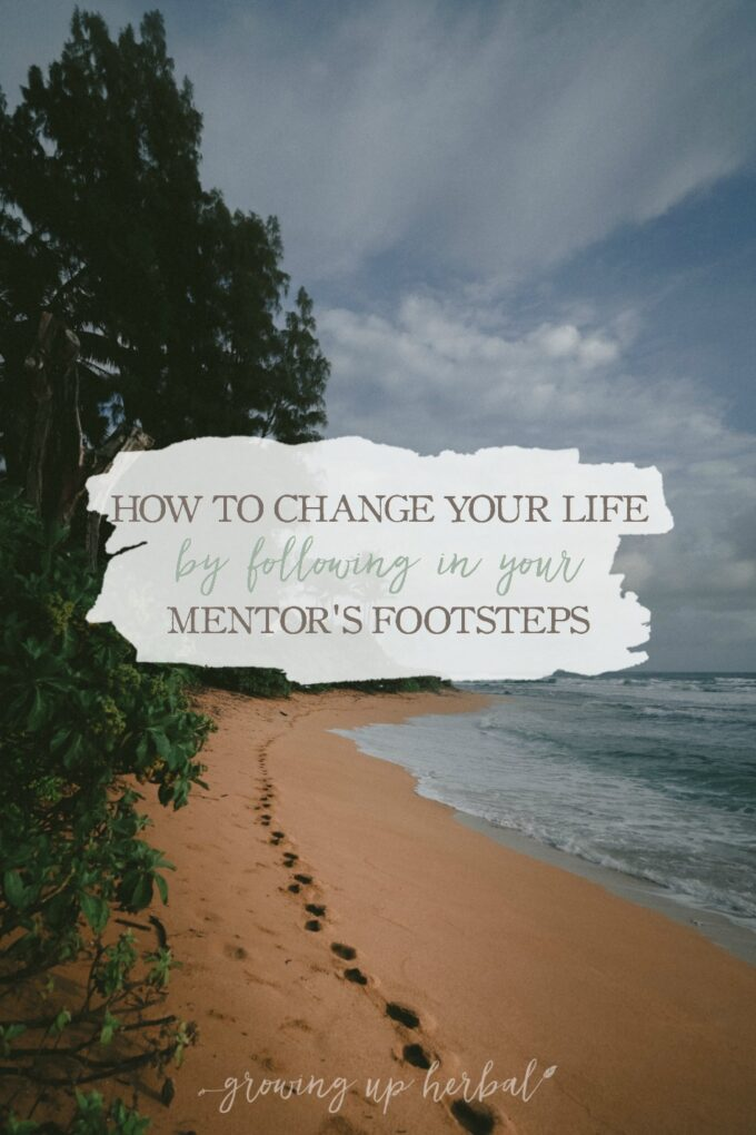 How To Change Your Life By Following In Your Mentor's Footsteps | Growing Up Herbal | Sometimes, all it takes to making lasting changes in your life is following in someone else footsteps. Here's how the 2018 Herbs & Essential Oils Super Bundle can help you take your natural lifestyle to a whole new level!