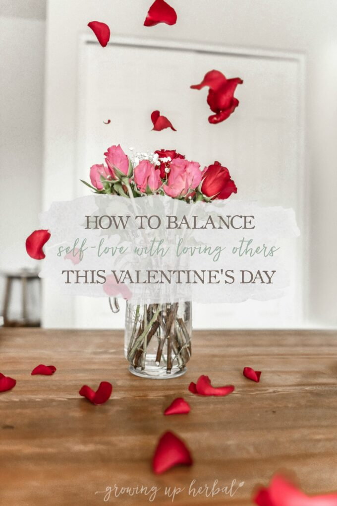 How To Balance Self-Love With Loving Others This Valentine's Day | Growing Up Herbal | If you find yourself in an imbalanced place when it comes to love, here are some natural therapies to help you balance self-love and loving others this year.