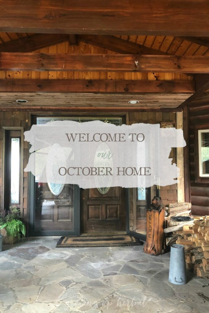 Welcome To Our October Home | Growing Up Herbal | Check out the lovely mountain home we're housesitting, aka… our October Home— until our home remodels are complete.