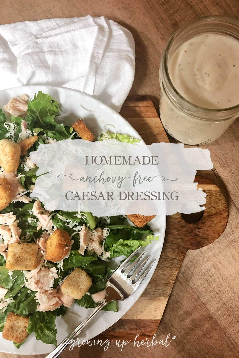 Chicken Caesar Salad & Homemade (Anchovy-Free) Caesar Dressing